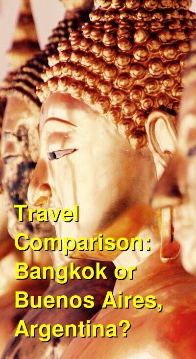 Bangkok vs. Buenos Aires, Argentina Travel Comparison