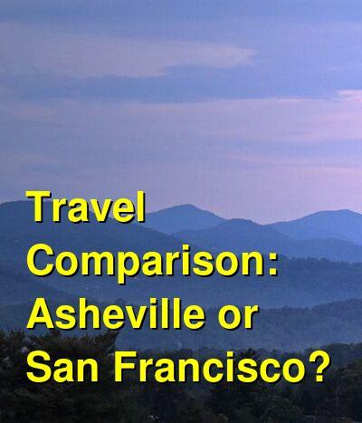 Asheville vs. San Francisco Travel Comparison