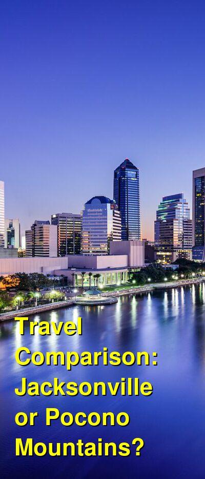 Jacksonville vs. Pocono Mountains Travel Comparison
