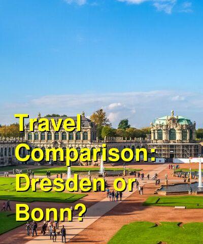 Dresden vs. Bonn Travel Comparison