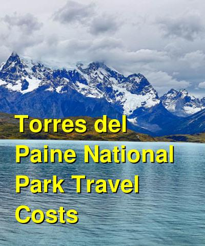Torres del Paine National Park Travel Cost - Average Price of a Vacation to Torres del Paine National Park: Food & Meal Budget, Daily & Weekly Expenses | BudgetYourTrip.com