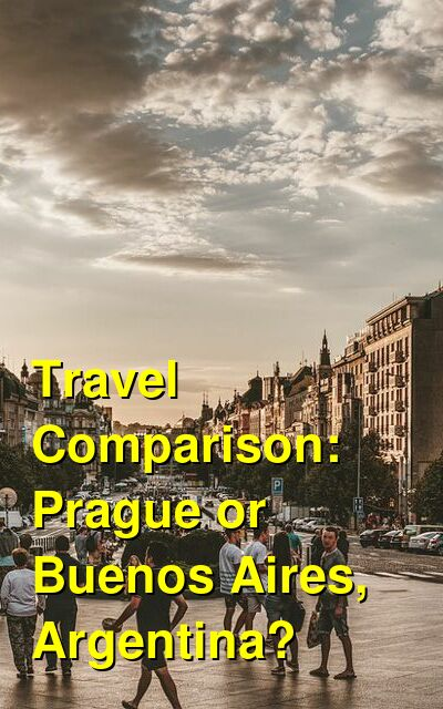 Prague vs. Buenos Aires, Argentina Travel Comparison