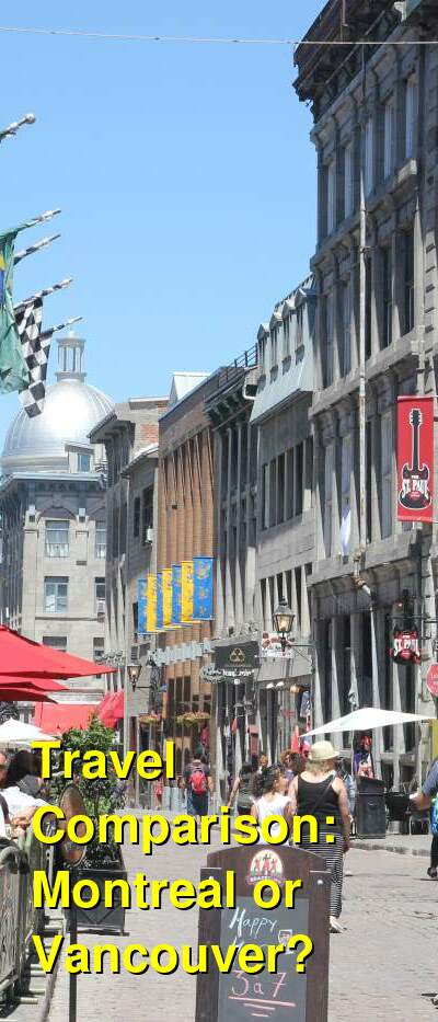 Montreal vs. Vancouver Travel Comparison