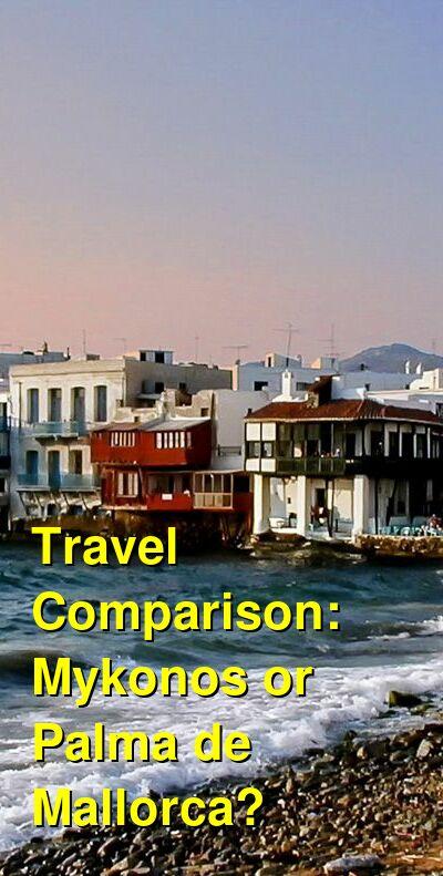 Mykonos vs. Palma de Mallorca Travel Comparison