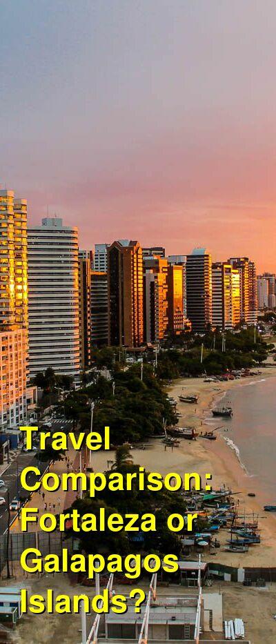 Fortaleza vs. Galapagos Islands Travel Comparison