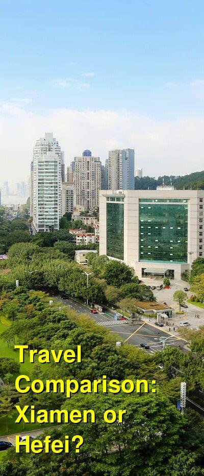 Xiamen vs. Hefei Travel Comparison