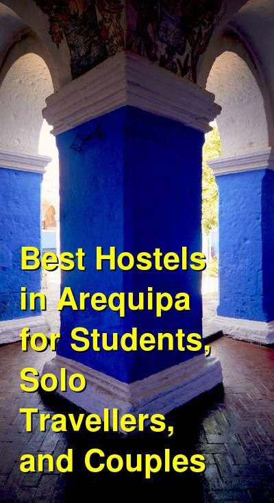 Best Hostels in Arequipa for Students, Solo Travellers, and Couples | Budget Your Trip