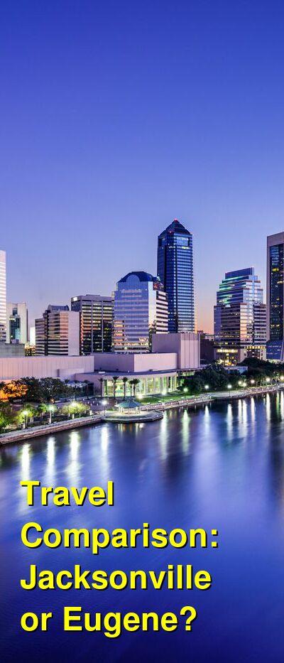 Jacksonville vs. Eugene Travel Comparison