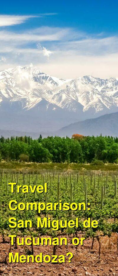 San Miguel de Tucuman vs. Mendoza Travel Comparison