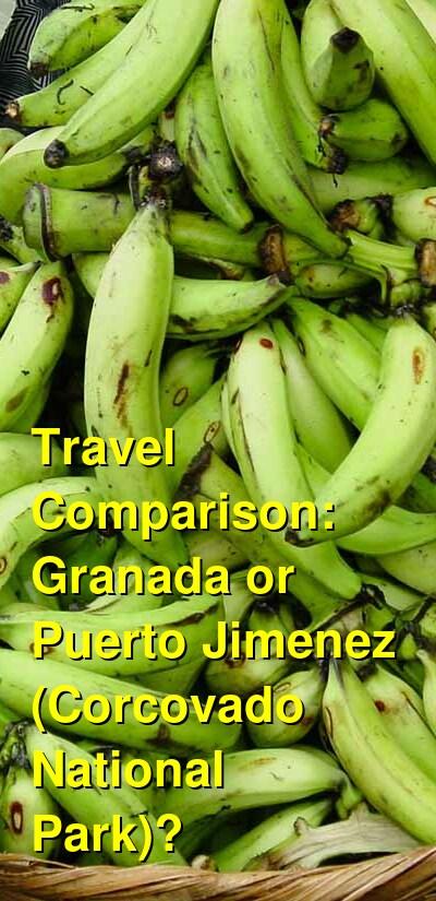 Granada vs. Puerto Jimenez (Corcovado National Park) Travel Comparison
