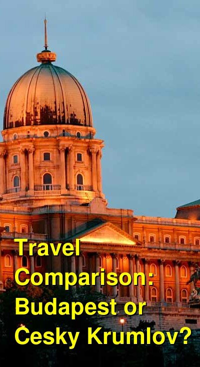 Budapest vs. Cesky Krumlov Travel Comparison