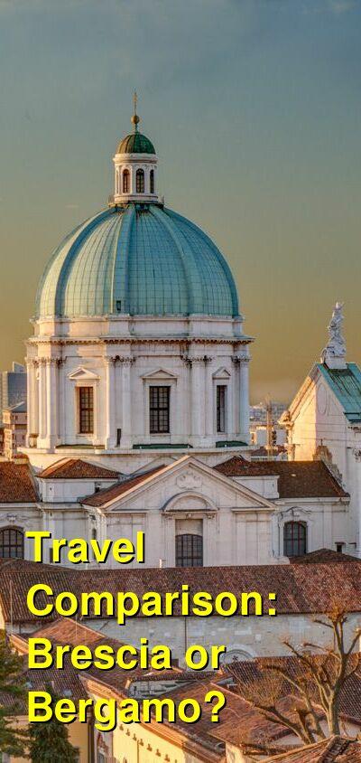Brescia vs. Bergamo Travel Comparison