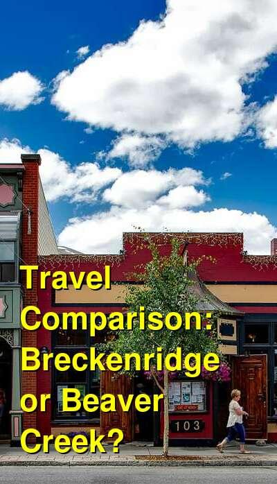 Breckenridge vs. Beaver Creek Travel Comparison