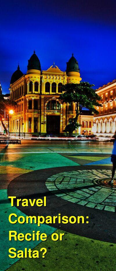 Recife vs. Salta Travel Comparison