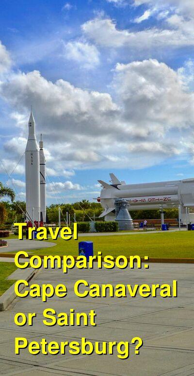 Cape Canaveral vs. Saint Petersburg Travel Comparison