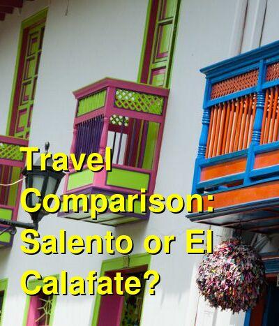 Salento vs. El Calafate Travel Comparison