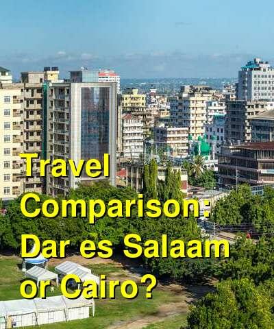 Dar es Salaam vs. Cairo Travel Comparison