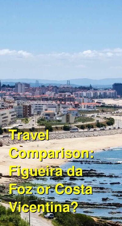 Figueira da Foz vs. Costa Vicentina Travel Comparison