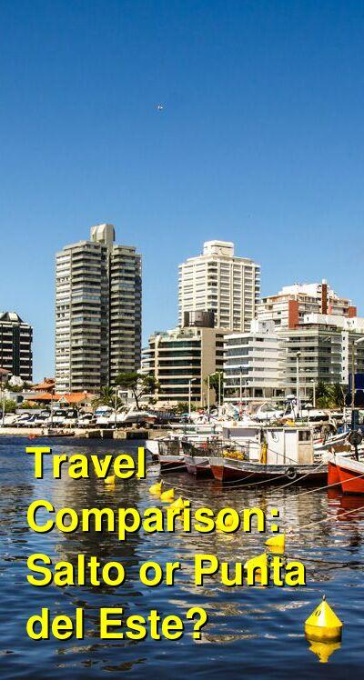 Salto vs. Punta del Este Travel Comparison