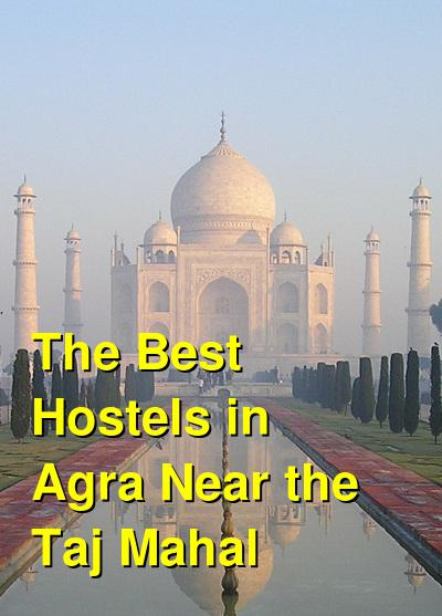 The Best Hostels in Agra Near the Taj Mahal | Budget Your Trip