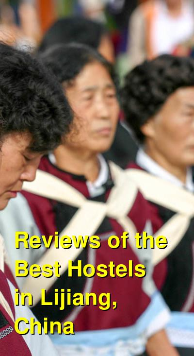 Reviews of the Best Hostels in Lijiang, China | Budget Your Trip