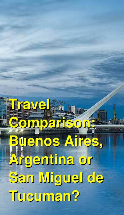 Buenos Aires, Argentina vs. San Miguel de Tucuman Travel Comparison