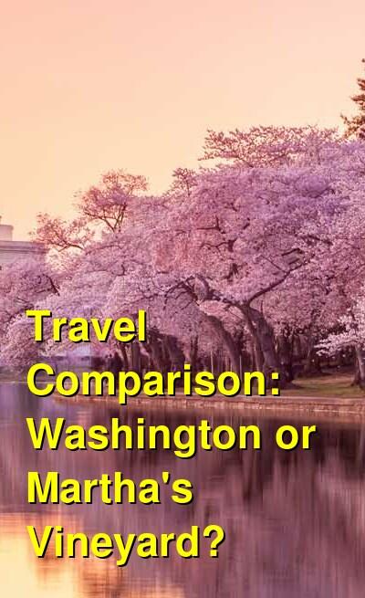 Washington vs. Martha's Vineyard Travel Comparison