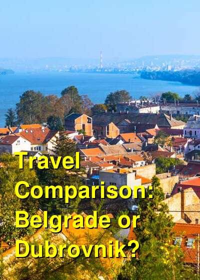 Belgrade vs. Dubrovnik Travel Comparison