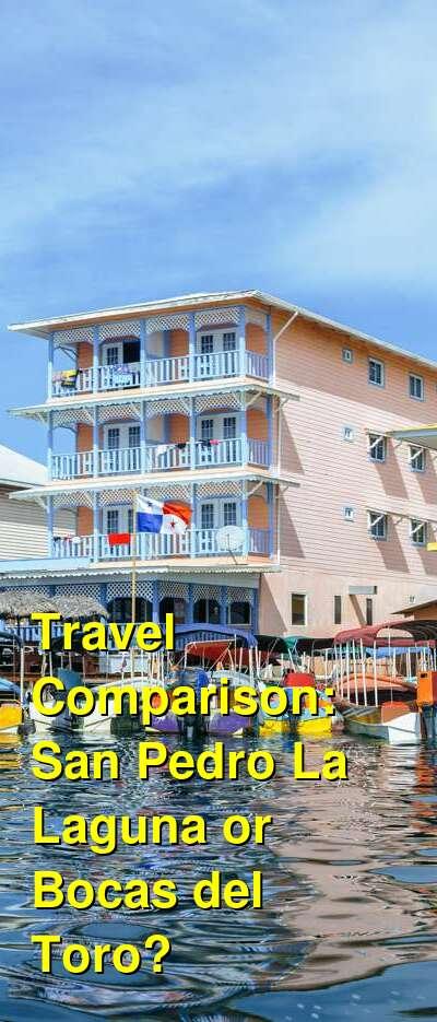 San Pedro La Laguna vs. Bocas del Toro Travel Comparison