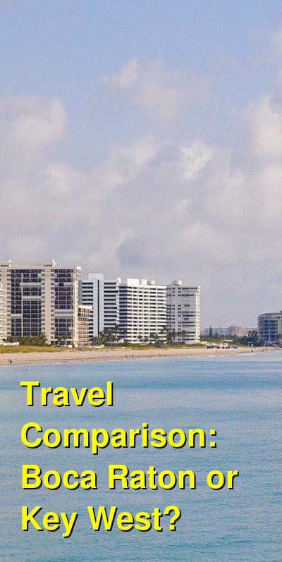 Boca Raton vs. Key West Travel Comparison