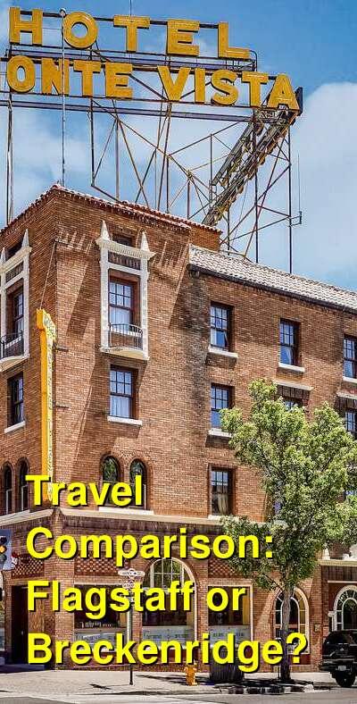 Flagstaff vs. Breckenridge Travel Comparison