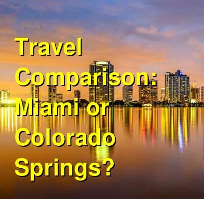Miami vs. Colorado Springs Travel Comparison