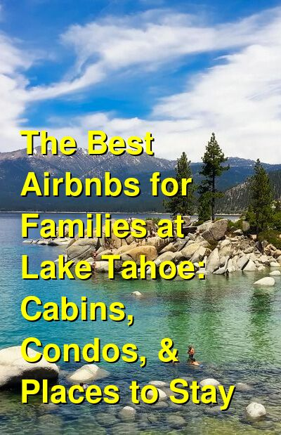 The Best Airbnbs for Families at Lake Tahoe: Cabins, Condos, & Places to Stay (December 2020) | Budget Your Trip