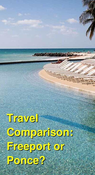 Freeport vs. Ponce Travel Comparison