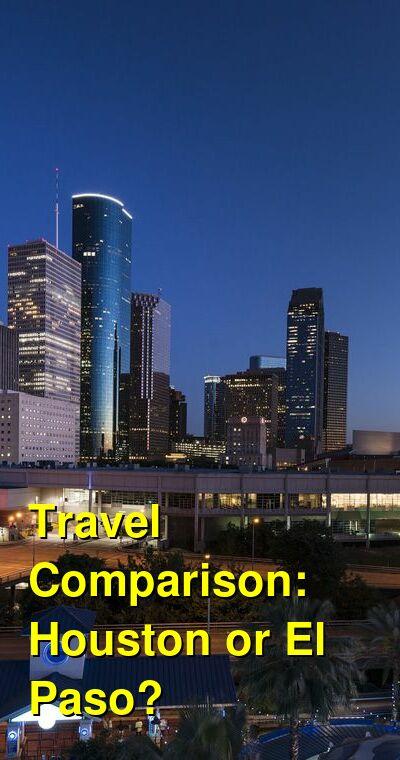 Houston vs. El Paso Travel Comparison