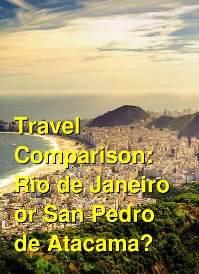 Rio de Janeiro vs. San Pedro de Atacama Travel Comparison