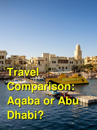 Aqaba vs. Abu Dhabi Travel Comparison