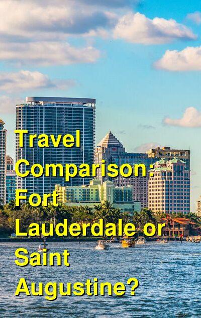 Fort Lauderdale vs. Saint Augustine Travel Comparison