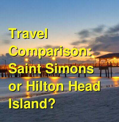 Saint Simons vs. Hilton Head Island Travel Comparison