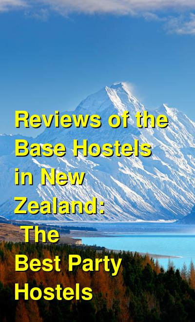 Reviews of the Base Hostels in New Zealand: The Best Party Hostels | Budget Your Trip