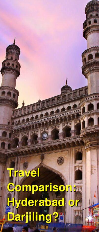 Hyderabad vs. Darjiling Travel Comparison