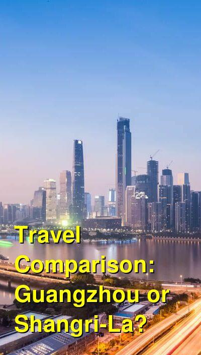 Guangzhou vs. Shangri-La Travel Comparison
