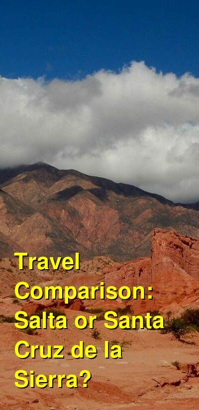 Salta vs. Santa Cruz de la Sierra Travel Comparison