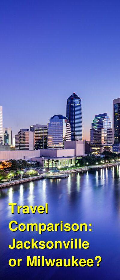 Jacksonville vs. Milwaukee Travel Comparison