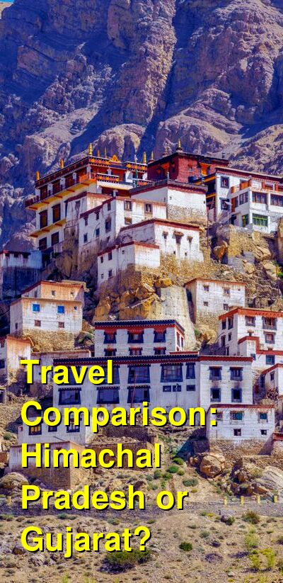 Himachal Pradesh vs. Gujarat Travel Comparison
