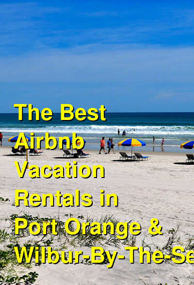 The Best Airbnb Vacation Rentals in Port Orange & Wilbur-By-The-Sea | Budget Your Trip