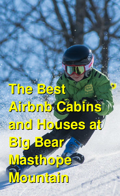 The Best Airbnb Cabins and Houses at Big Bear Masthope Mountain | Budget Your Trip