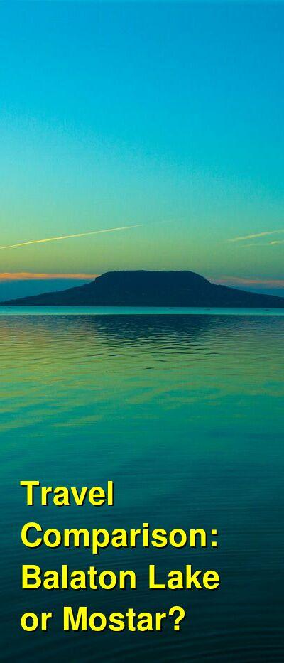 Balaton Lake vs. Mostar Travel Comparison