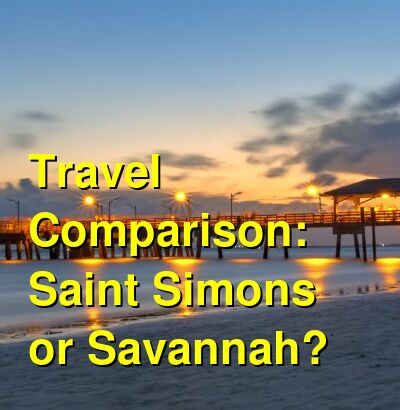 Saint Simons vs. Savannah Travel Comparison