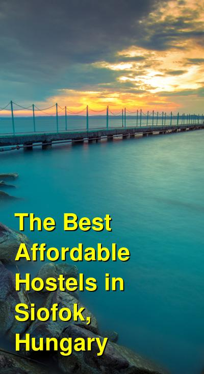 The Best Affordable Hostels in Siofok, Hungary | Budget Your Trip